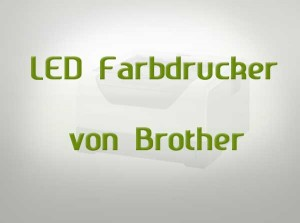 LED Farbdrucker von Brother